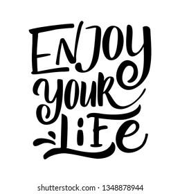 "Motivation qoute ""ENJOY YOUR LIFE"""