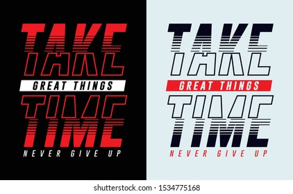Motivation Quote, Great Things Take time, Never Give Up, Typography Design print for t shirt, Vector illustration.