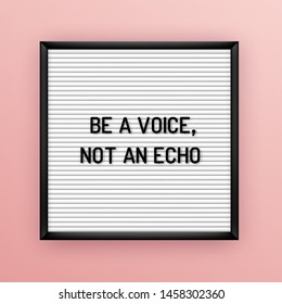 Motivation quote on square white letterboard with black plastic letters. Hipster vintage inspirational poster 80x, 90x. Be a voice, not an echo