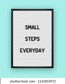 Motivation quote on white letterboard with black plastic letters. Hipster vintage inspirational poster 80x, 90x. Small steps everyday