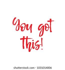 Motivation text you got this, isolated handwritten brush pen lettering. Vector illustration stock vector.