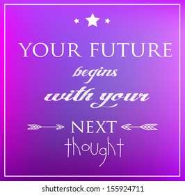 """Motivational affirmation of law of attraction """"Your future begins with your next thought"""""""