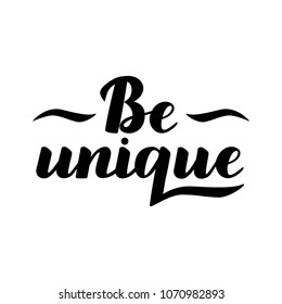 "Motivational inscription ""Be unique"". Hand draw lettering quote. Black letters on a white background.Vector illustration."