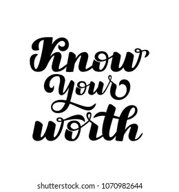 "Motivational inscription ""Know your worth"". Hand draw lettering quote. Black letters on a white background.Vector illustration."