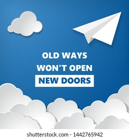 motivational inscription of old ways wont open new doors with white paper aplane with clouds on blue air background