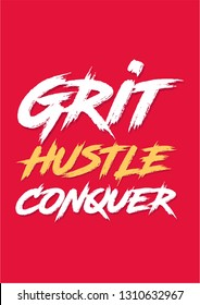 "Motivational and Inspirational Quote ""Grit Hustle Conquer"" in Grunge Typography Style. White/Yellow Brush Strokes on Red Background - Vector"