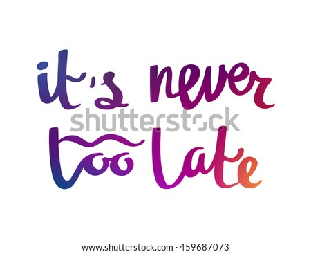 Motivational Inspirational Quote Never Late Stock Vector Royalty