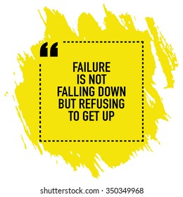 Motivational inspirational quote poster about success and failure / Failure is not falling down but refusing to get up