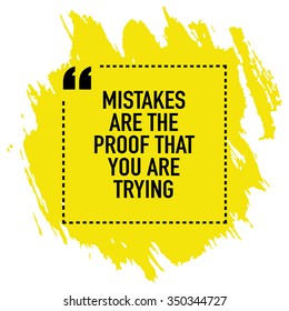 Motivational inspirational quote saying poster design / Mistakes are the proof that you are trying