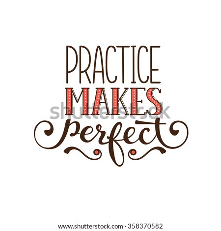 Motivational Lettering Practice Makes Perfect Positive Stock Vector