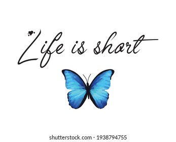 Motivational Life is Short Quote, Vector Design for Fashion and Poster Designs