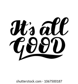 Motivational phrase «It's all good». Hand draw lettering quote. Black letters on a white background.