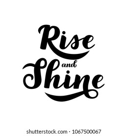 Motivational phrase «Rise and Shine». Hand draw lettering quote. Black letters on a white background.