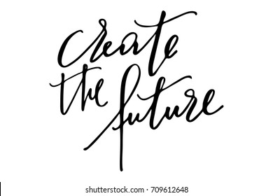 Motivational phrase writing text create the future handwritten vector.
