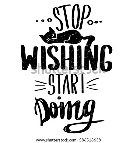 Motivational poster black white wallpaper slogan stock - Stop wishing start doing hd wallpaper ...