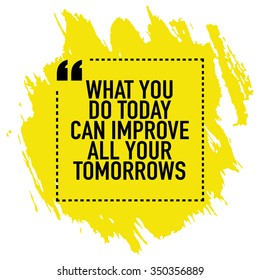 Motivational Poster Design / What you do today can improve all your tomorrows