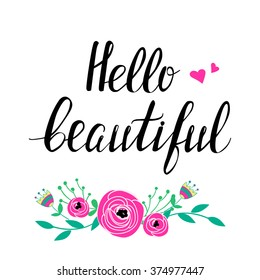 "Motivational poster with hand lettering. ""Hello beautiful"""