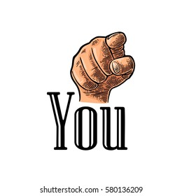 Motivational poster with hand pointing at you or the viewer listen text. Finger at viewer, from front. Vector color vintage engraved illustration. I want you.