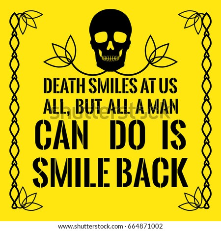 Motivational Quote Death Smiles Us All Stock Vector Royalty Free