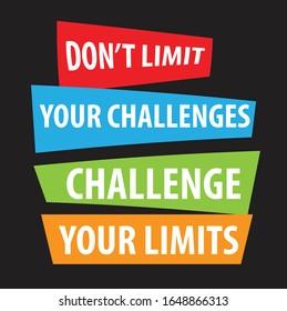 Motivational Quote: Don't Limit Your Challenges Challenge Your Limits. Vector illustration. EPS10