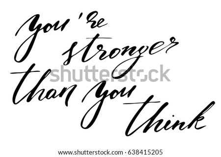 Motivational Quote Inspire Text Youre Stronger Stock Vector Royalty