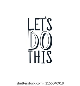 "Motivational quote "" Let's do this"". Hand written sign for every design production. Vector"