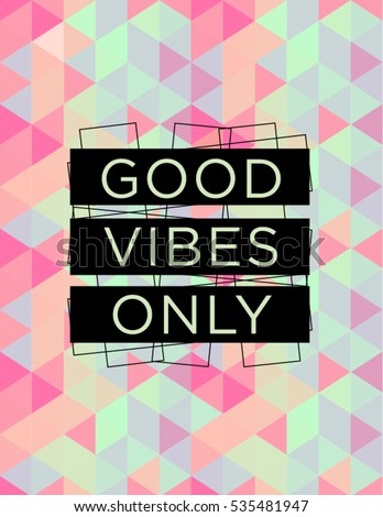 Motivational Quote Poster Good Vibes Only Stock Vector Royalty Free