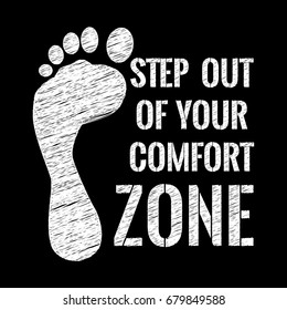 Motivational quote poster. Step out of your comfort zone. Chalk text style. Vector Illustration.