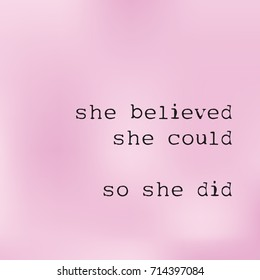 """Motivational quote """"she believed she could so she did"""" on blurry background. vector illustration"""