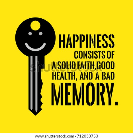 motivational quote with smiling key happiness consists of a solid faith good health