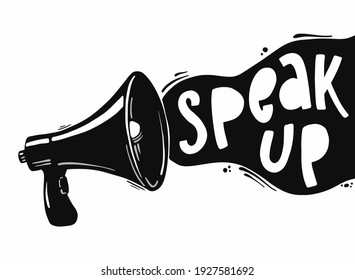 motivational quote 'Speak up' drawn with a loud speaker on white background. Good for prints, cards, posters, stickers, banners, etc. Voting, announcement, human rights theme. EPS 10