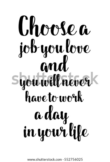 PRINT MOTIVATIONAL WORK QUOTE POSTER PICTURE CHOOSE A JOB YOU LOVE