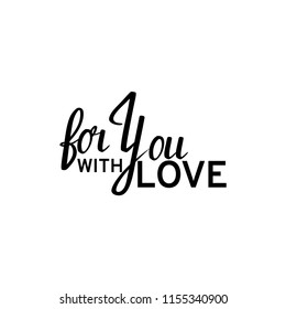 """Motivational quote """" For you with love"""". Hand written sign for every design production. Vector - Shutterstock ID 1155340900"""
