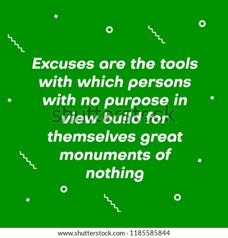 Motivational Quotes About Excuses Laziness Responsibility Stock