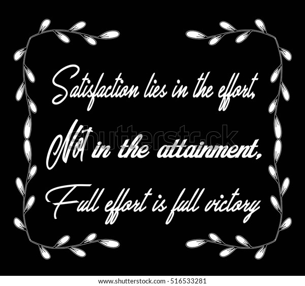 Motivational Quotes Satisfaction Lies Effort Non Stock Vector Royalty Free 516533281