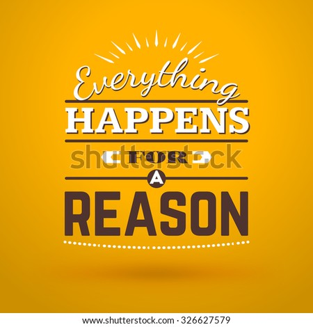 Motivational Typographic Quote Everything Happens Reason Stock