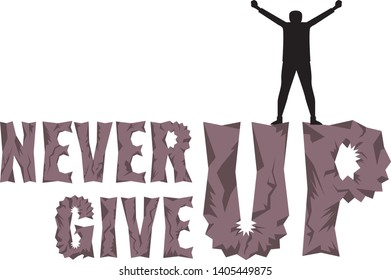 Motivational typography poster with quote Never give up for t-shirt design. Man Climbing the mountains on the peak. Vector illustration.