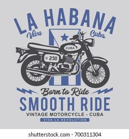 Motorcycle Cuba vintage typography, tee shirt graphics, vectors