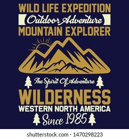 Mountain explorer, wilderness, national park,t-shirt and apparel modern trendy design, typography, print, vector illustration, graphics, vectors