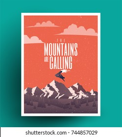 The mountains are calling. Vintage styled snowboarding themed poster flyer.