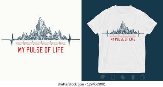 Mountains. Print for t-shirts and another, trendy apparel design. Slogan my pulse of life. Symbol travel, tourism, extreme sports and rock climbing tribal style