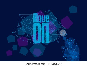 move on, vector beautiful greeting card or label with technology theme.