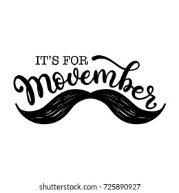 It's for Movember. Hand lettering vector phrase with mustache. Cancer awareness event poster, banner and card.