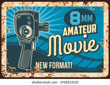 Movie amateur rusty metal plate, vector rust tin sign for vintage cinema festival with old camera projector and reel filmstrip. Video production, cinematography entertainment ferruginous retro poster