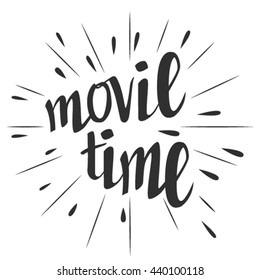 Movie time hand drawn lettering isolated on white