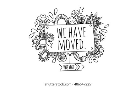 Moving sign hand drawn doodle vector illustration with the words we have moved surrounded by snails, swirls and abstract shapes in black and white