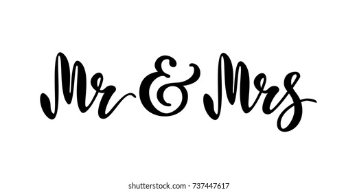 Mr and Mrs. Brush pen lettering. Wedding words. Bride and groom.  Black text on white background. Vector illustration. Design for invitation, banner, poster.
