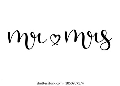 Mr and mrs hand drawn lettering ink in black with a heart shape . isolated on white background. Script calligraphy vector illustration.