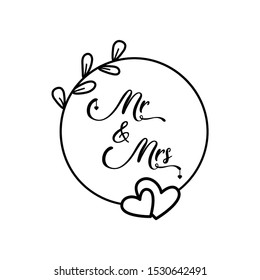 Mr. and Mrs. lettering words traditional wedding symbols for invitations cards. Vector silhouettes signs with circle wreath.