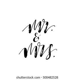 Mr and mrs phrase. Hand drawn wedding lettering. Ink illustration. Modern brush calligraphy. Isolated on white background.